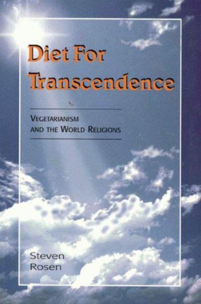 Diet for Transcendence An Interview with Steven J. Rosen